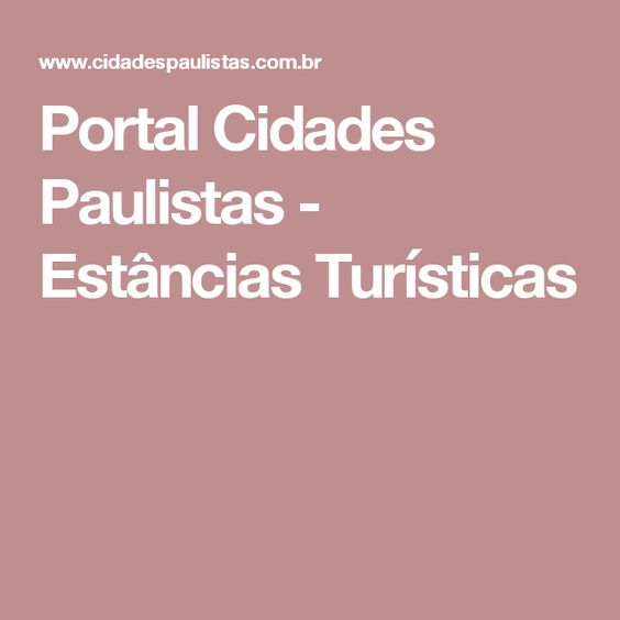 Portal Cidades Paulistas - Estâncias Turísticas