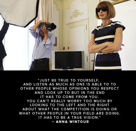 #BySymphonyLoves Quotes, including these wise words from Anna Wintour: