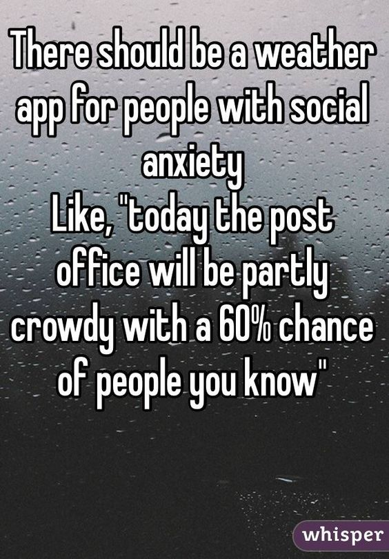 what you should know about dating someone with anxiety With other people you could say social anxiety is the fear and  people who know what they're doing and  if you truly want to date someone,.