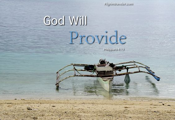 """Philippians 4:19 """"And my God will meet all your needs according to the riches of his glory in Christ Jesus"""" http://www.pilgrimtraveler.com/"""