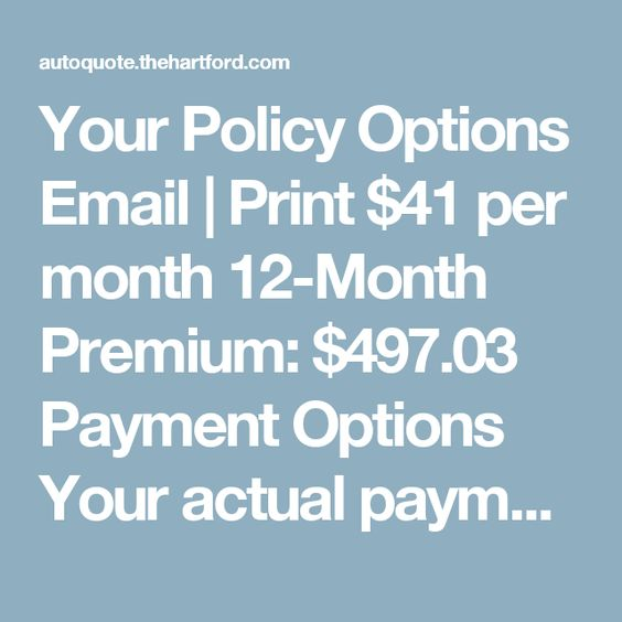 Your Policy Options  Email  | Print $41 per month 12-Month Premium: $497.03 Payment Options   Your actual payment may vary based on the final total premium, down payment and installment plan.  Basic  Coverage $26 a month Stronger Coverage $31 a month Customize Your Coverage $41 a month Compare  Side by Side   Policy Coverage  Bodily Injury Liability   $100,000 / $300,000 Strength: $19  per month  Property Damage Liability   $100,000 Strength: $5  per month  Medical Payments   $5,000…