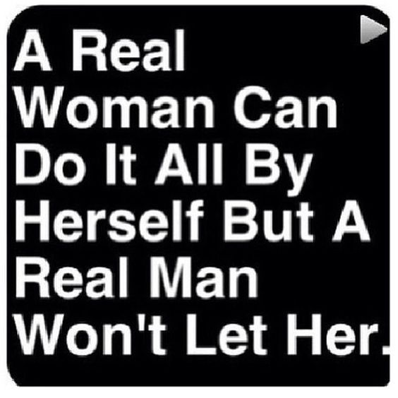 Quotes About Being A Real Woman: Real Woman Can Do It All By Herself But