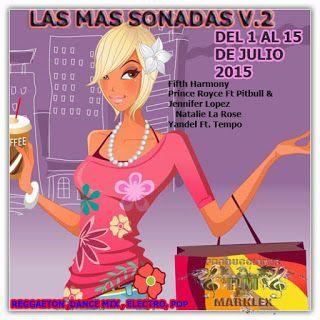 LAS MAS SONADAS V.2  DEL 1 AL 15 DE JULIO 2015