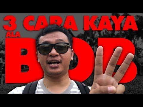 3 Cara Menjadi Kaya Ala Bob Merdeka Maicih Bob Orang Thailand