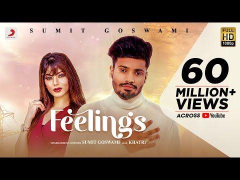 Sumit Goswami Feelings Khatri Deepesh Goyal Haryanvi Song 2020 Youtube In 2020 Feeling Song Songs Lyrics