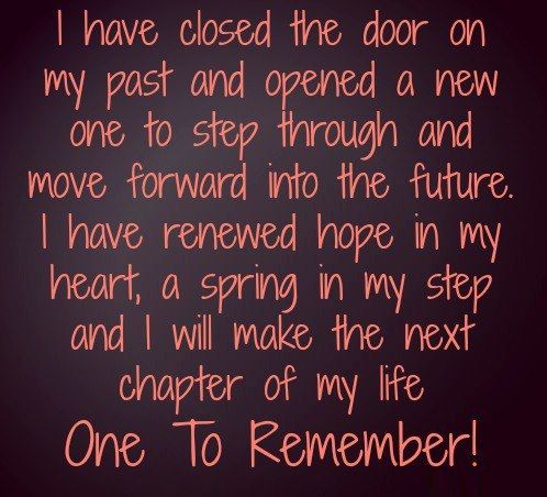I have closed the door on my past and opened a new one to