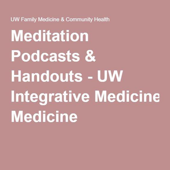 MEDITATION:  Podcasts & Handouts - UW Integrative Medicine
