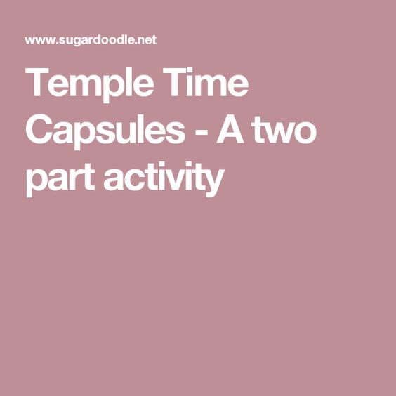 Temple Time Capsules - A two part activity