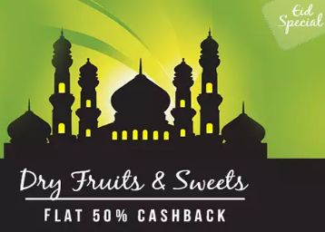 Paytm EID Sale Offer : Dry Fruits, Sweets, Chocolates at Extra 50% Cashback - Best Online Offer