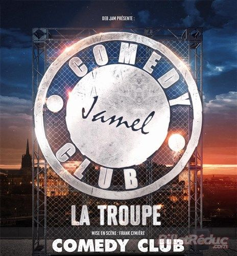 Jamel Comedy Club La Troupe 2013 - Le Comedy Club | BilletReduc.com