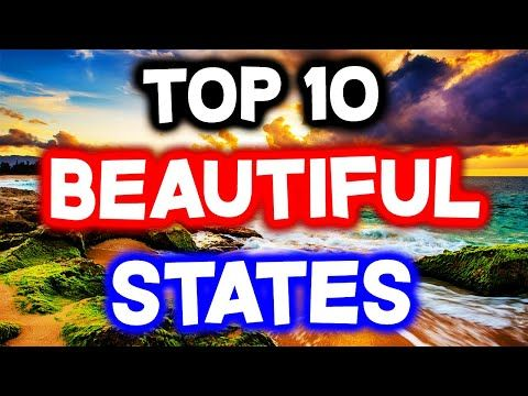 Top 10 Most Beautiful States In America Youtube In 2020 With