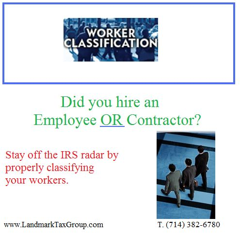 WORKER CLASSIFICATION - WHAT YOU SHOULD KNOW: http://www.landmarktaxgroup.com/services/worker-classification