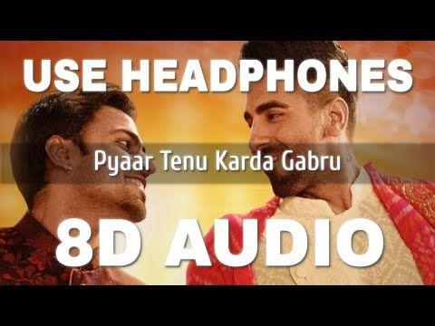 Pyaar Tenu Karda Gabru 8d Audio Shubh Mangal Zyada Saavdhan In 2020 Songs Free Movies Online New Hindi Songs