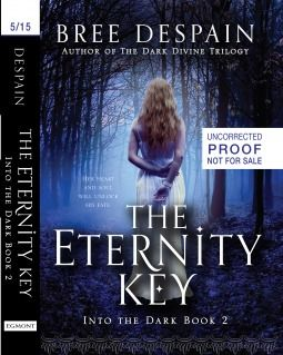 Cover Reveal: The Eternity Key (Into the Dark #2) by Bree Despain  -On sale 2015 by Egmont -Haden Lord, the disgraced Prince of the Underrealm, has chosen love over honor and will do everything in his power to protect Daphne Raines, the human girl he was supposed to bring to the Underrealm. Haden's choice is put to the test as the Skylords and a figure from his past arrive in Olympus Hills with a plan that could destroy all of the realms.