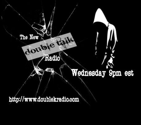 new Double Talk Radio poster  Shocking announcement to return Wednesday July 4th 9pm est  All new shows  home page http://www.doublekradio.com  facebook http://www.facebook.com/doublekradio  twitter http://www.twitter.com/watercoolerdk