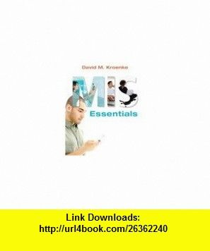 Annotated Instructors Edition MIS Essentials (9780136075615) David M. Kroenke , ISBN-10: 0136075614  , ISBN-13: 978-0136075615 ,  , tutorials , pdf , ebook , torrent , downloads , rapidshare , filesonic , hotfile , megaupload , fileserve