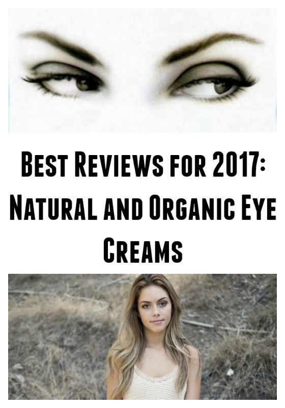 This resource for natural and organic eye creams includes those that have the best ratings and reviews for consumers - i.e., the ones that actually work!