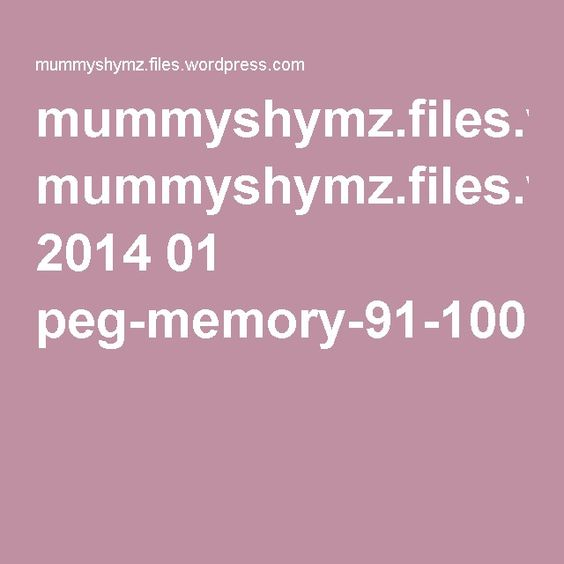 mummyshymz.files.wordpress.com 2014 01 peg-memory-91-100.pdf