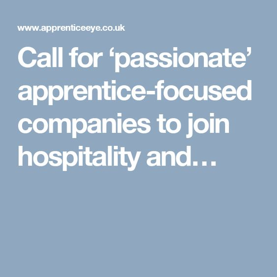 Call for 'passionate' apprentice-focused companies to join hospitality and…