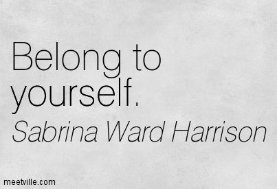 Quotation-Sabrina-Ward-Harrison-yourself-Meetville-Quotes-23846.jpg 403×275 pixels