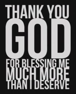 Alhamdulillah! Thank Him for all that is good in my life. He gave me dreams bigger than the ocean and with His blessing I will see them come true. Even the pain in life has given way to blessings.