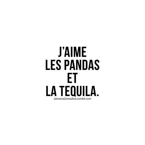 J'aime les pandas et la tequila. J'aime la Grenadine.