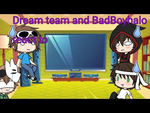 Dream Team And Badboyhalo React To Memes Gacha Life Meme Not Mine O Youtube Dream Team Video Team Teams