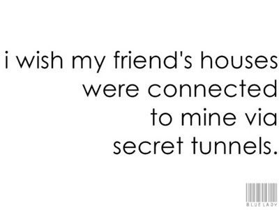 We need secret tunnels lol