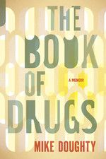 The next book I will read... The Book of Drugs: A Memoir by Mike Doughty $9.99
