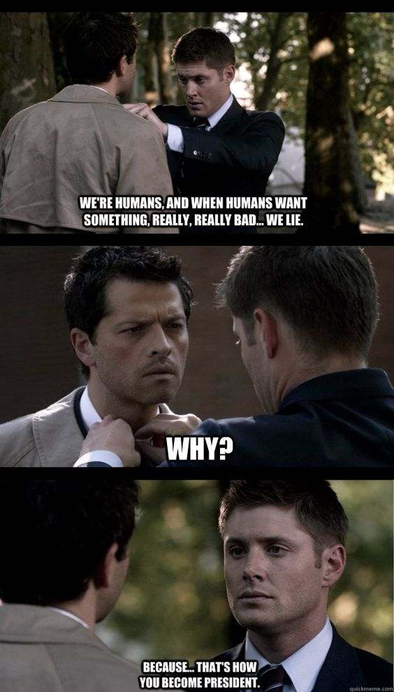 supernatural funny meme | ... ? Because... That's how you become president. Supernatural President