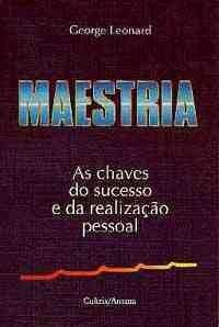 Maestria-as Chaves do Sucesso e da Realizaca