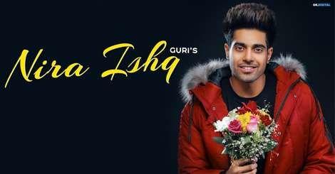Nira Ishq Punjabi Song Guri Mp3 Download 2019 Nira Ishq Mp3 Song Download Free Mp3 Song Download Mp3 Song Songs