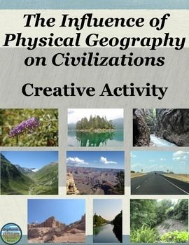 Students examine the relationship between physical geography and the development of a civilization in this creative geography activity. Students complete 3 tasks on how and why people change their surrounding geography, how physical geography affects their daily life, and they compare and contrast a choice of 4 countries/civilizations in terms of their unique physical geography characteristics and how the civilizations developed. This is good for a sub!