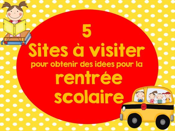 La rentr e scolaire je vous invite visiter ces 5 sites - Decoration des classes pour la rentree scolaire ...