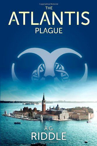 The Atlantis Plague: A Thriller (The Origin Mystery, Book 2) by A.G. Riddle,http://www.amazon.com/dp/1940026032/ref=cm_sw_r_pi_dp_1nNOsb09HTJ1AQ2M