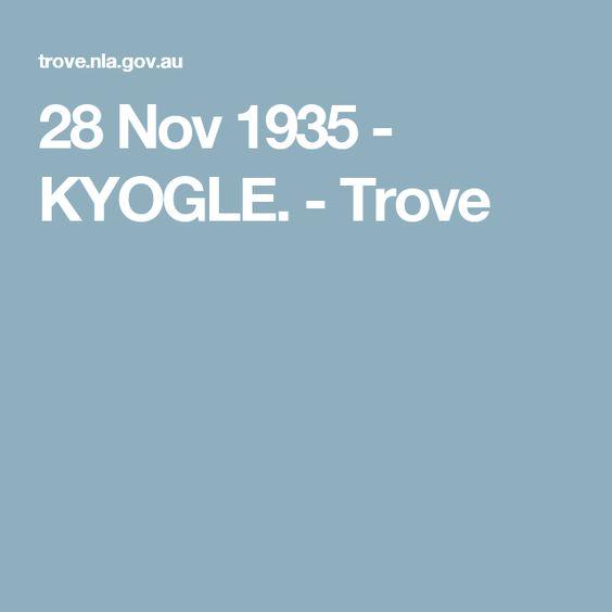 28 Nov 1935 - KYOGLE. - Trove