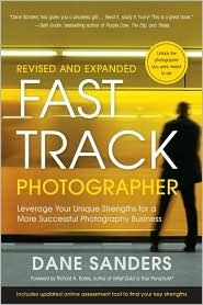 Fast Track Photographer, Revised and Expanded Edition - Dane Sanders