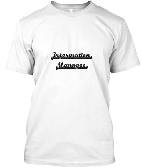 Information Manager Artistic Job Design White T-Shirt Front - This is the perfect gift for someone who loves Information Manager. Thank you for visiting my page (Related terms: Professional jobs,job Information Manager,Information Manager,information managers,host,myjobs.com,, ...)