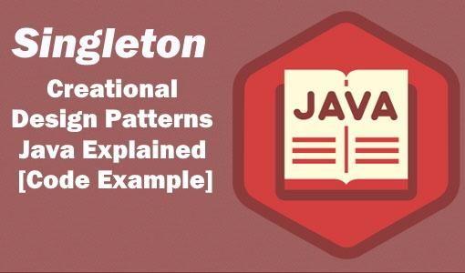 Singleton Creational Design Pattern Java Explained 6 Code Example