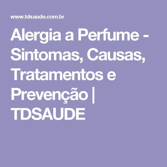 Alergia a Perfume - Sintomas, Causas, Tratamentos e Prevenção   TDSAUDE