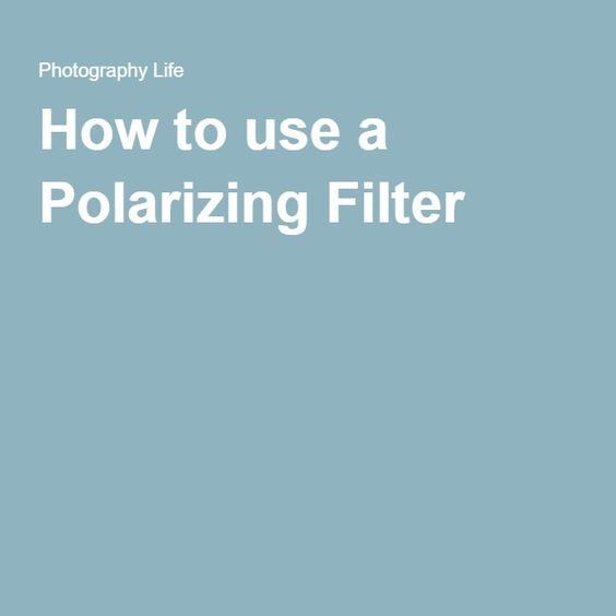 How to use a Polarizing Filter