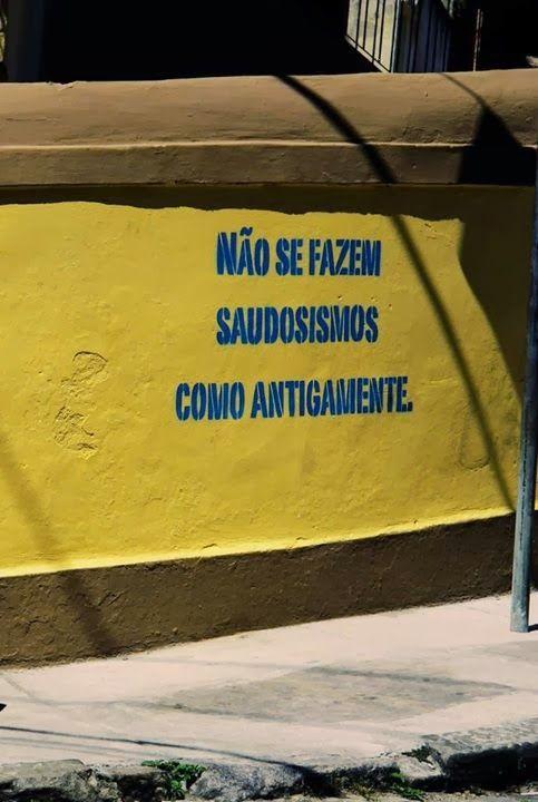 """#street """"Não se fazem mais saudosismos como antigamente"""" http://brontops.blogspot.com.br/2014/03/achados_31.html"""
