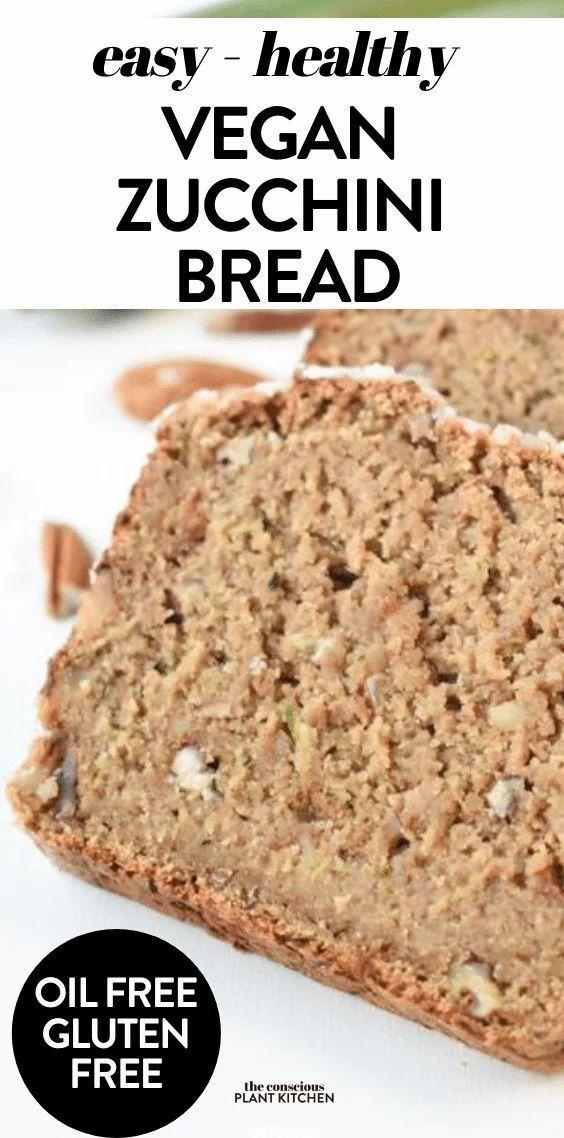 Healthy Zucchini Bread Vegan Oil Free Gluten Free In 2020 Vegan Zucchini Bread Gluten Free Vegan Bread Gluten Free Zucchini Bread