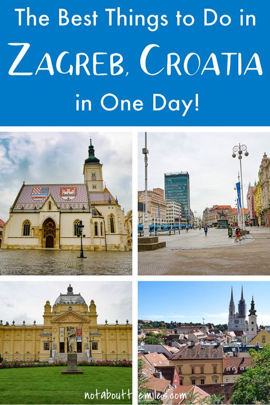 Zagreb In One Day 10 Fun Things To Do In Croatia S Capital It S Not About The Miles Croatia Travel Europe Travel Croatia