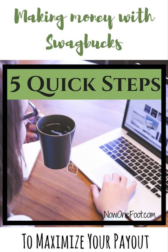 5 Quick Steps - to maximize your Swagbucks payout - Now One foot