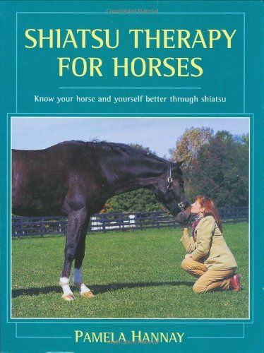 Shiatsu Therapy for Horses by Pamela Hannay