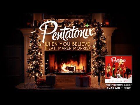 Yule Log Audio When You Believe Pentatonix And Maren Morris Youtube Maren Morris Pentatonix Christmas Tree Shop