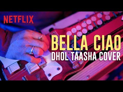Bella Ciao Indian Version Dhol Taasha Cover Money Heist Netflix India Youtube Netflix Netflix India Ciao