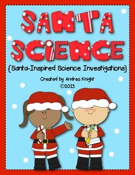 """""""Santa Science""""  {Santa-Inspired Science Investigations}.  This download provides a week's worth of science activities, including making your own snow and braving blizzards!  (22 pages, $)  #christmas  #santa  #science"""