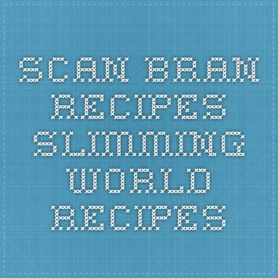 Scan Bran Recipes Slimming World Recipes Slimmingworld